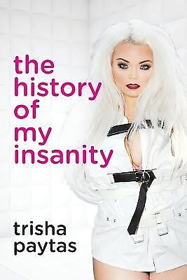 $ CDN17.51 • Buy The History Of My Insanity By Paytas, Trisha -Paperback