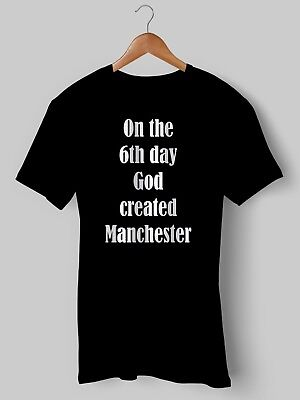 Manchester T-Shirt God Created Slang Northern Funny City Oasis NEW Printed • 9.99£