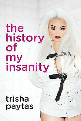 $ CDN17.36 • Buy The History Of My Insanity By Paytas, Trisha -Paperback