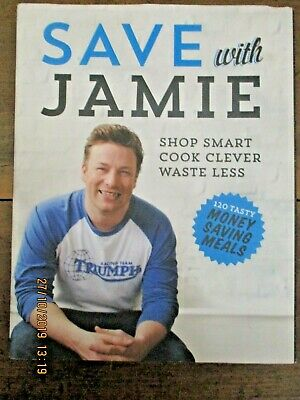 AU9.95 • Buy ~SAVE WITH JAMIE By JAMIE OIVER - 2013 -SHOP SMART, COOK CLEVER, WASTE LESS-VGC~