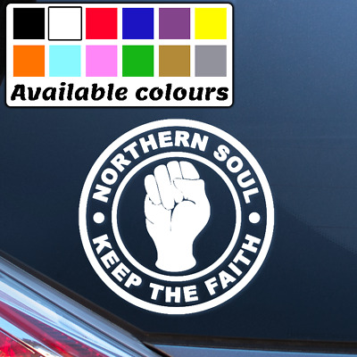 Northern Soul Keep The Faith Car Window Bumper Sticker Vinyl Decal • 1.95£