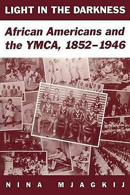 AU57.20 • Buy Light In The Darkness: African Americans And The YMCA, 1852-1946 By Nina Mjagkij