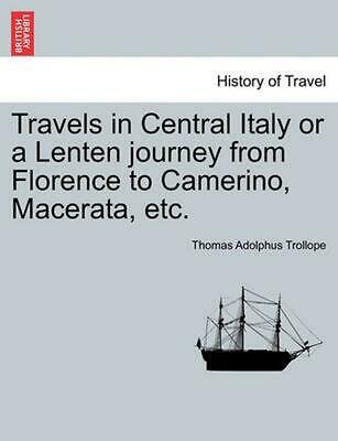 AU55.14 • Buy Travels In Central Italy Or A Lenten Journey From Florence To Camerino, Macerata