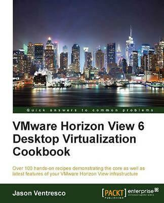 AU79.48 • Buy VMWare Horizon View 6.0 Desktop Virtualization Cookbook By Jason Ventresco (Engl
