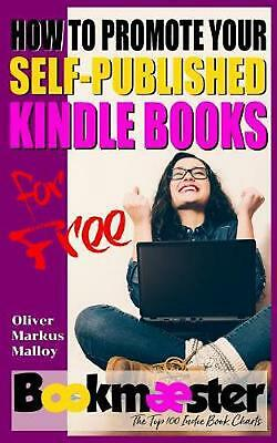 AU10.11 • Buy How To Promote Your Self-Published Kindle Books For Free: Forget Facebook Groups