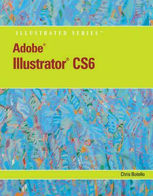 AU102.90 • Buy Adobe Illustrator CS6 Illustrated With Online Creative Cloud Updates By Chris Bo