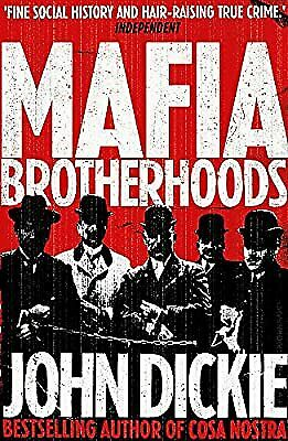 Mafia Brotherhoods, John Dickie, Used Excellent Book • 7.49£