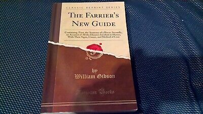 THE FARRIER'S NEW GUIDE (1720) William Gibson FORGOTTEN BOOKS 2015 REPRINT MINT- • 14.99£