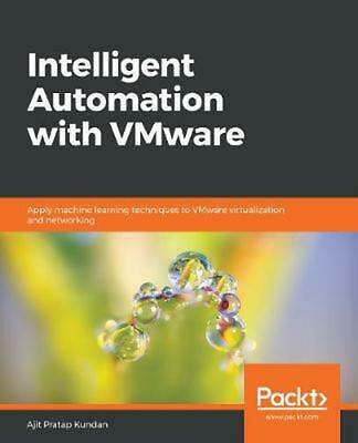 AU79.82 • Buy Intelligent Automation With Vmware: Apply Machine Learning Techniques To VMware