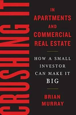 AU36.78 • Buy Crushing It In Apartments And Commercial Real Estate: How A Small Investor Can M