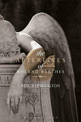 AU262.81 • Buy Afterlives Of Roland Barthes By Professor Neil Badmington (English) Hardcover Bo