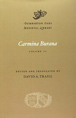 Carmina Burana, Volume II: 2 (Dumbarton Oaks Medieval Library) By Traill New+= • 31.63£