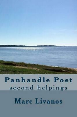 $ CDN16.33 • Buy Panhandle Poet: Second Helpings By Marc Livanos (English) Paperback Book Free Sh