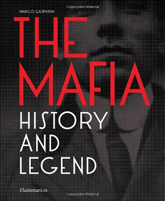 The Mafia: History And Legend, Marco Gasparini, Good Condition Book, ISBN 208030 • 5.08£