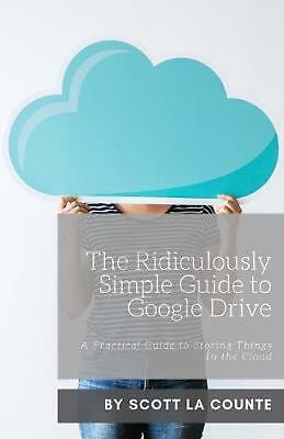 AU16.02 • Buy Ridiculously Simple Guide To Google Drive: A Practical Guide To Storing Things I