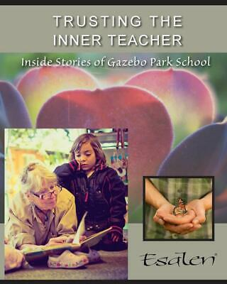 AU25.30 • Buy Trusting The Inner Teacher: Inside Stories Of Gazebo Park School By January Hand
