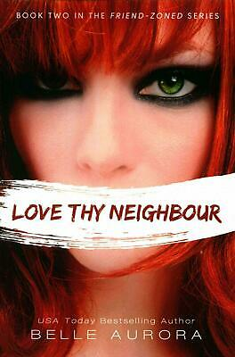 AU34.86 • Buy Love Thy Neighbor By Belle Aurora (English) Paperback Book Free Shipping!