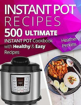 $12.99 • Buy 500 Instant Pot Recipes: Ultimate Instant Pot Cookbook With Healthy And Easy...