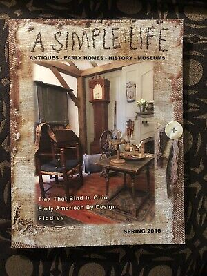 $9.99 • Buy A SIMPLE LIFE Magazine SPRING 2016 Early American FIDDLES Antiques PRIMITIVES