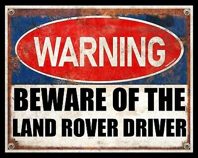 Warning Beware Of The Land Rover Driver Defender Evoque Metal Plaque Sign 2486 • 6.99£