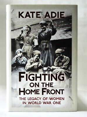 £19 • Buy Fighting On The Home Front,  Kate Adie Signed 1st Edition 1/1 Hodder 2013