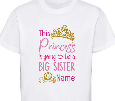 Personalised I'm Going To Be A Big Sister T-Shirt Princess Kids Tshirt Top • 8.99£