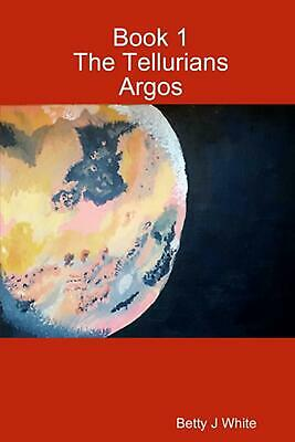 AU56.85 • Buy Tellurians: Argos By Betty J. White Paperback Book Free Shipping!