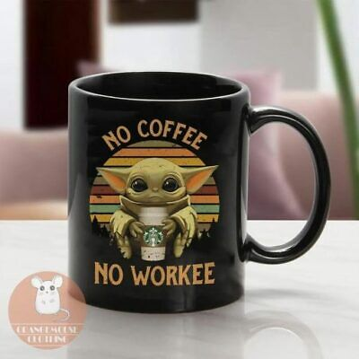 $11.99 • Buy No Coffee No Workee2 Baby Yoda Custom Coffee Mug