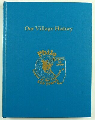 $89.95 • Buy Philo, Illinois (Champaign County, IL) 1875 - 2000 History Book