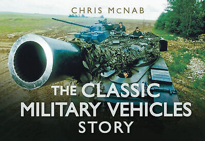 The Classic Military Vehicles Story, Chris McNab • 13.40£