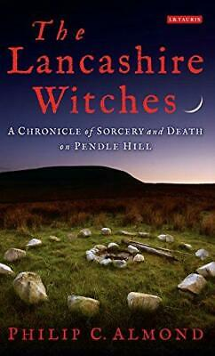 The Lancashire Witches: A Chronicle Of Sorcery And Death On Pendle Hill, Philip  • 17.69£