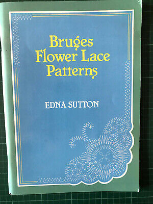 Bruges Flower Lace Patterns PB Book E Sutton - 24 Pricking Designs Lacemaking • 10£