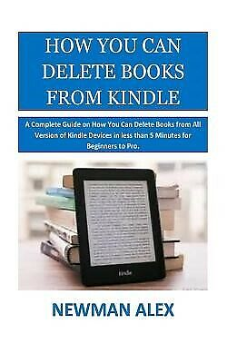 AU18.84 • Buy How You Can Delete Books Kindle Complete Guide On How You By Alex Newman