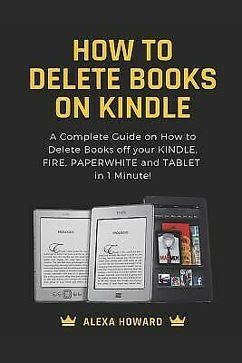 AU18.84 • Buy How Delete Books On Kindle Complete Guide On How Delete  By Howard Alexa
