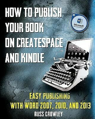 AU43.30 • Buy How Publish Your Book On CreateSpace Kindle Easy Publishi By Crowley Russ