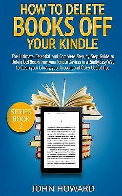 AU22.95 • Buy How Delete Books Off Your Kindle Ultimate Essential  By Howard John -Paperback