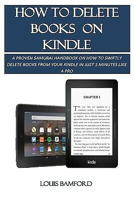 AU21.15 • Buy How Delete Books On Kindle Proven Samurai Handbook On How T By Bamford Louis