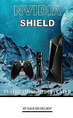 AU22.74 • Buy Nvidia Shield TV Streaming Media Player By Michelson, Dale -Paperback
