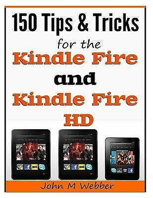 AU24.48 • Buy 150 Tips And Tricks For The Kindle Fire And Kindle Fire HD By Webber, John M.