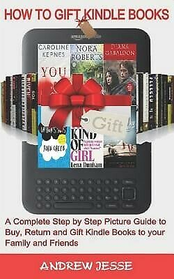 AU19.37 • Buy How Gift Kindle Books Complete Step By Step Picture Guide T By Jesse Andrew