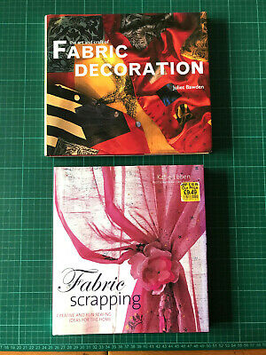 Lot Of 2 X Fabric Craft Books - Fabric Decoration & Fabric Scrapping - HB + DJs • 12£