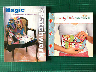 2 X Sewing Books: Magic Crazy Patchwork & Pretty Little Patchwork - Quilting • 10£
