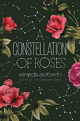 A Constellation Of Roses By Miranda Asebedo, NEW Book, FREE & FAST Delivery, (Ha • 11.33£
