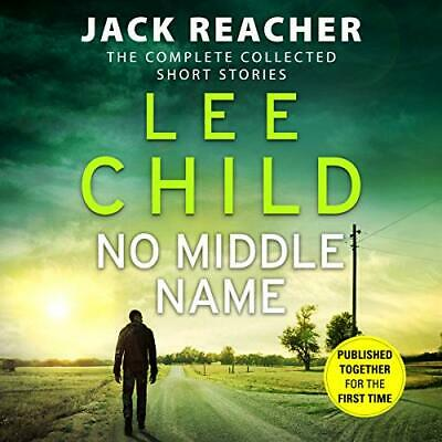 No Middle Name: The Complete Collected Jack Reacher Stories, Child, Shale.. • 15.13£