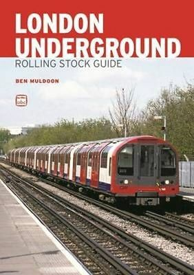 ABC London Underground Rolling Stock Guide By Ben Muldoon, NEW Book, FREE & FAST • 10.27£