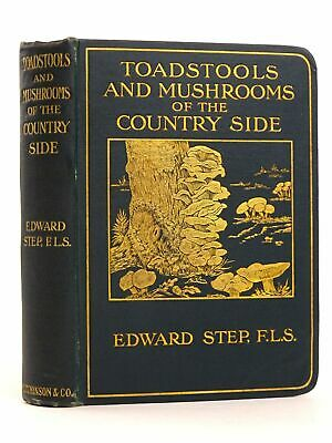 TOADSTOOLS AND MUSHROOMS OF THE COUNTRYSIDE - Step, Edward • 35£