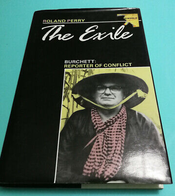 AU6.38 • Buy The Exile: Burchett, Reporter Of Conflict By Roland Perry HC DJ
