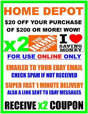$2.99 • Buy Home Depot $20 Off $200 - ONLINE ONLY - X2Coupon FAST 1 Minute-E-Delivery. $