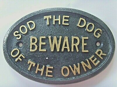 £4.99 • Buy Sod The Dog BEWARE Of The Owner HOUSE FRONT DOOR GATE SIGN* NEW & BIGGER * S/G