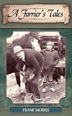 A Farrier's Tales, Morris, Frank, Good Condition Book, ISBN 9781844015894 • 3.05£
